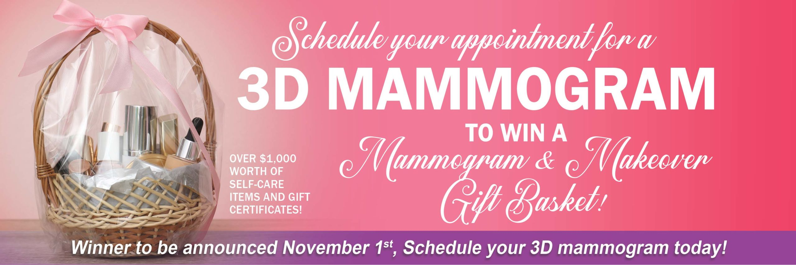 Schedule your 3d mammogram to be entered into a drawing